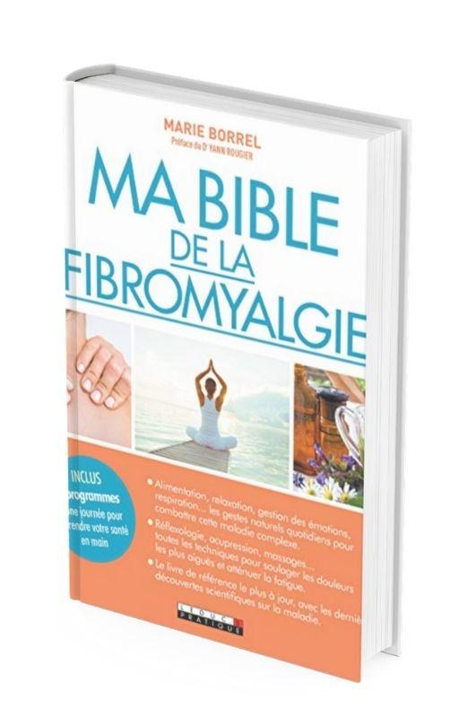 Ma bible de la fibromyalgie par Marie Borrel